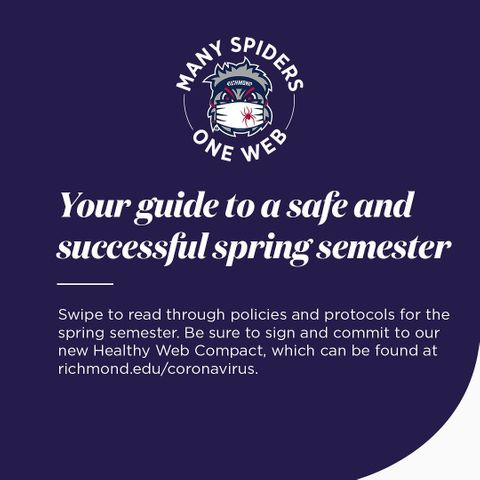 As we begin classes at #URichmond, catch up on the policies and protocols that are in place to protect our campus community during the spring semester. #ManySpidersOneWeb