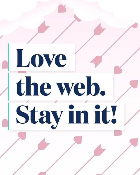 Want to be our valentine? Love our web by staying in it!