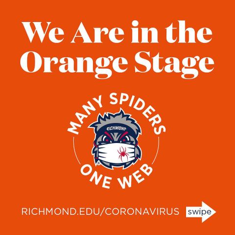 Thanks to the hard work of our community, the University of Richmond will move to the Orange Stage of the Physical Distancing Framework today, Thursday, March 18.  Swipe up on our story to read the full message.