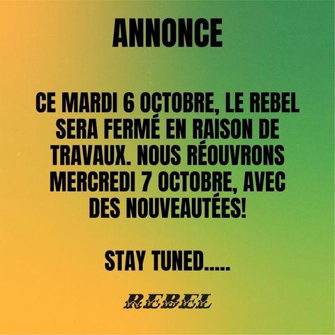 Hey les potes ! 🏃  Ceci est une annonce pour vous dire que le REBEL sera fermé ce Mardi 6 Octobre, pour la journée. 😥 MAIS (oui, il y a toujours un