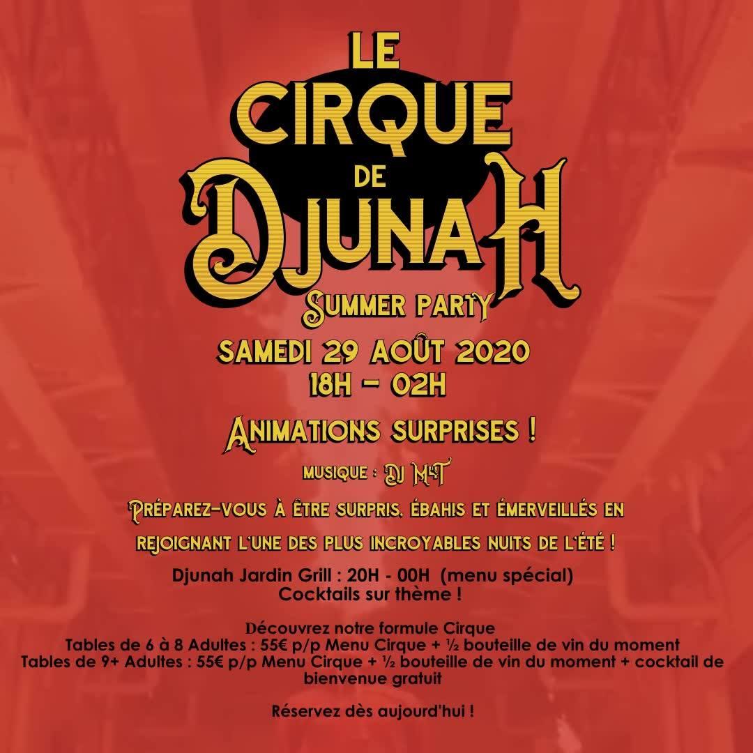 '' Imaginez un endroit où vous découvrirez un univers inconnu. '' P. T. Barnum (The Greatest Showman)  MESDAMES, MESDEMOISELLES & MESSIEURS soyez prêt à vivre une nuit magique et inoubliable…  Le maître de cérémonie vous accueillera au « Cirque de Djunah » le Samedi 29 Août.